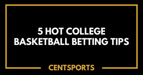 5 Hot College Basketball Betting Tips