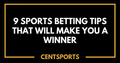 9 Sports Betting Tips That Will Make You a Winner