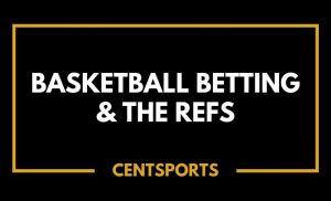 Basketball Betting & The Refs
