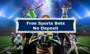 Free Sports Bets with with No Deposit