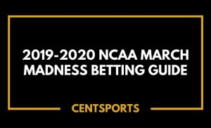 2019-2020 NCAA March Madness Betting Guide
