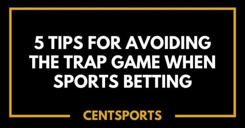 5 Tips For Avoiding The Trap Game When Sports Betting