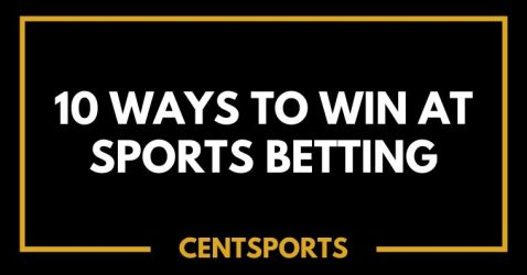 10 Ways to Win at Sports Betting