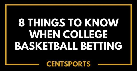 8 Things to Know When College Basketball Betting