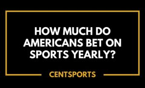 How Much Do Americans Bet On Sports Yearly_