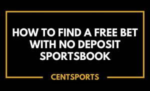 How To Find A Free Bet With No Deposit Sportsbook