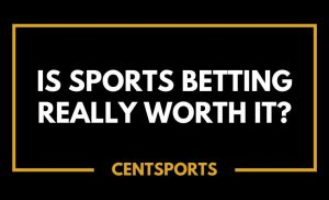 Is Sports Betting Really Worth It
