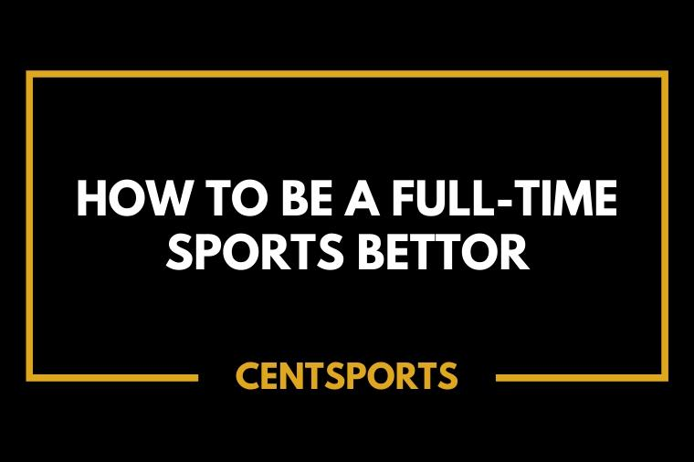 How to be a full-time sports bettor