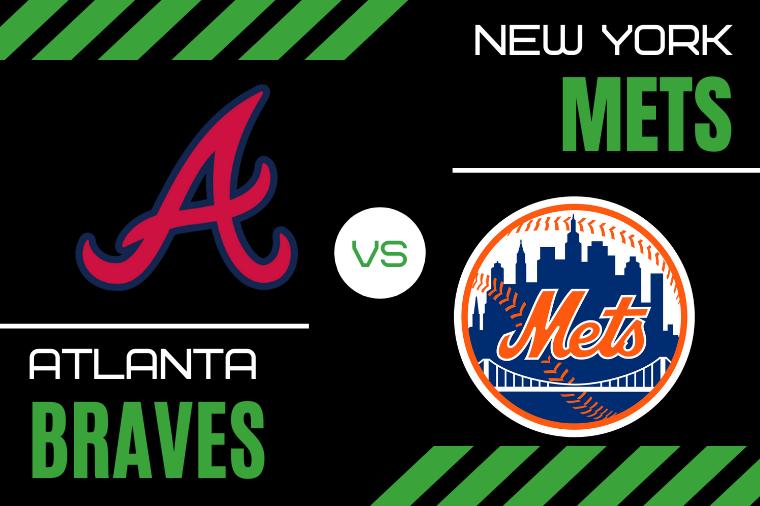 Atlanta Braves vs. New York Mets Baseball Pick & Prediction